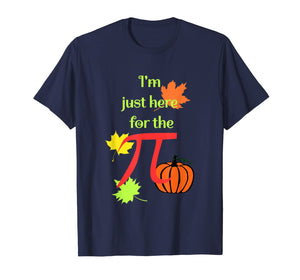 I'm Just Here For The Pumpkin Pi Math Festive Holiday  T-Shirt