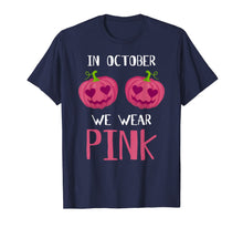 Load image into Gallery viewer, In October We Wear Pink Pumpkin Breast Cancer Awareness Gift T-Shirt