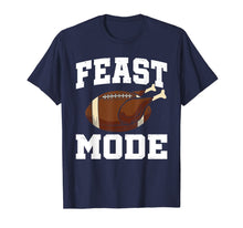 Load image into Gallery viewer, Feast Mode Football Turkey Funny Thanksgiving Gift T-Shirt
