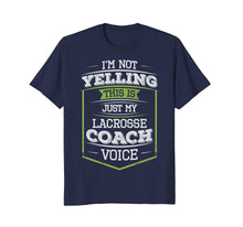 Load image into Gallery viewer, I'm Not Yelling This Is Just My Lacrosse Coach Voice T-Shirt