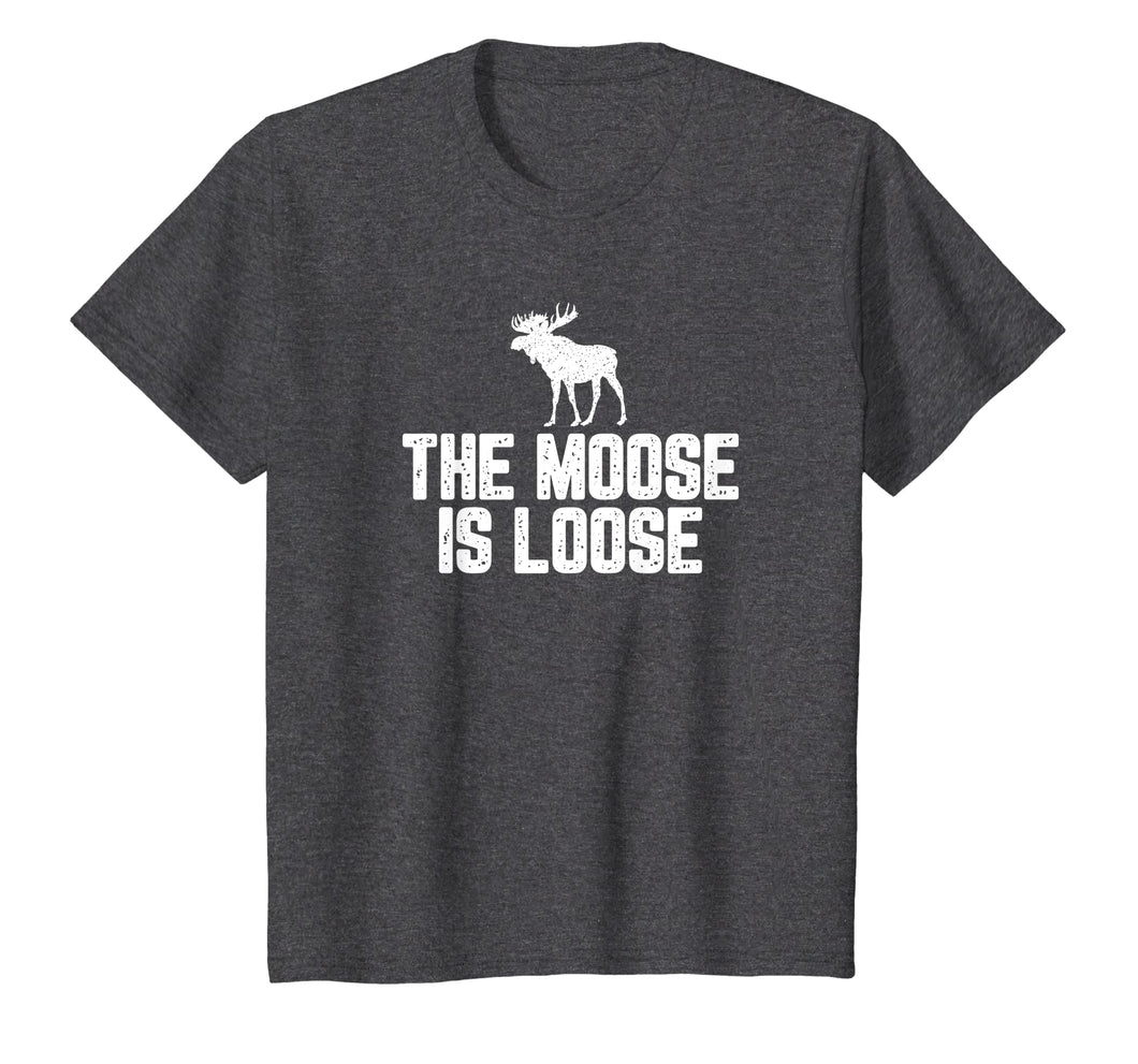 The Moose Is Loose Vintage Shirt