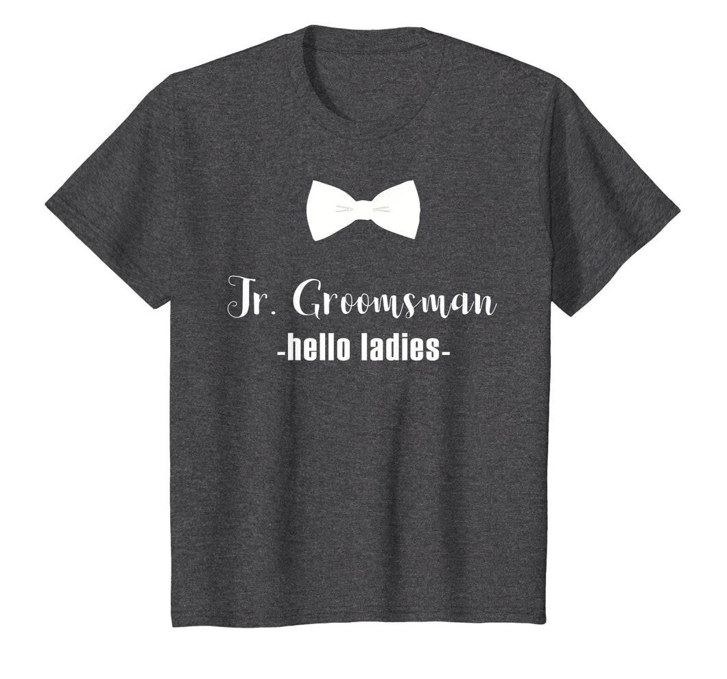 Jr. Groomsman Shirt -hello ladies - Jr Groomsman Gift