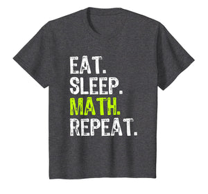 Eat Sleep Math Repeat Funny Teacher Gift T-Shirt