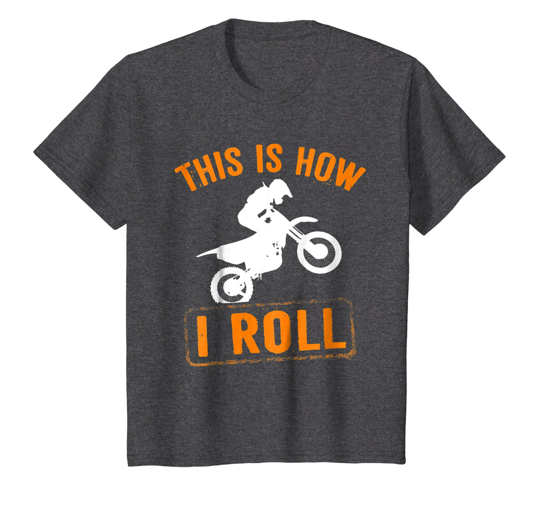 This Is How I Roll Motocross Motorcycle T Shirt
