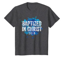 Load image into Gallery viewer, Baptized in Christ 2019 Baptism Church Christian T Shirt