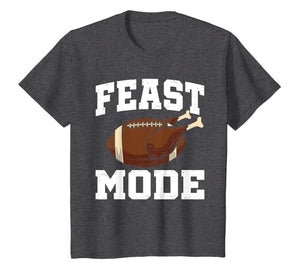 Feast Mode Football Turkey Funny Thanksgiving Gift T-Shirt