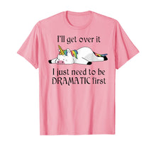 Load image into Gallery viewer, I'll get over it i just need to be dramatic first unicorn  T-Shirt