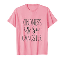 Load image into Gallery viewer, Kindness Is So Gangster Humorous T-Shirt Design