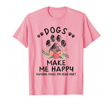 Load image into Gallery viewer, Dogs make me happy humans make my head hurt T Shirt