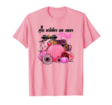 Load image into Gallery viewer, In October We Wear Pink Sunflower Pumpkin Breast Cancer  T-Shirt
