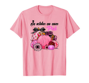In October We Wear Pink Sunflower Pumpkin Breast Cancer  T-Shirt
