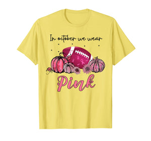 In October We Wear Pink Football Breast Cancer Awareness T-Shirt