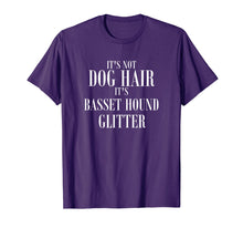 Load image into Gallery viewer, Not Dog Hair It's Basset Hound Glitter T-Shirt Funny Dog Tee