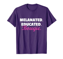 Load image into Gallery viewer, Melanated Educated Bougie T-Shirt