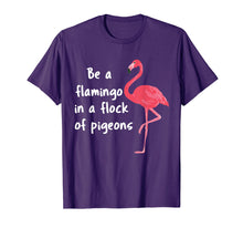 Load image into Gallery viewer, Be a Flamingo in a Flock of Pigeons PINK FLAMINGO Shirt