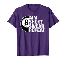 Load image into Gallery viewer, Aim Shoot Swear Repeat 8 Ball Pool Billiards Player T Shirt