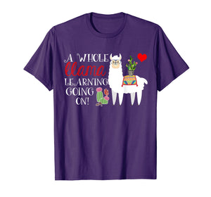 A Whole Llama Learning Going On Shirt Teachers Students Gift
