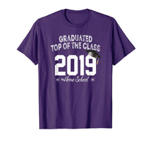 Load image into Gallery viewer, Graduated top of the class 2019 Home school Graduation shirt
