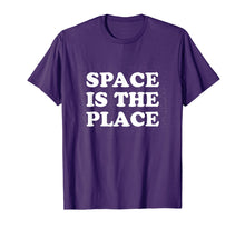 Load image into Gallery viewer, Space is the Place Shirt - Cool Retro Space T-Shirt