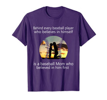 Load image into Gallery viewer, Behind Every Baseball Player Is A Mom That Believes T-Shirt
