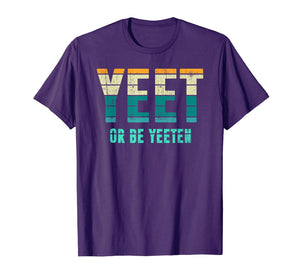 Unique Vintage Retro Style Meme Apparel Yeet or be Yeeten T-Shirt
