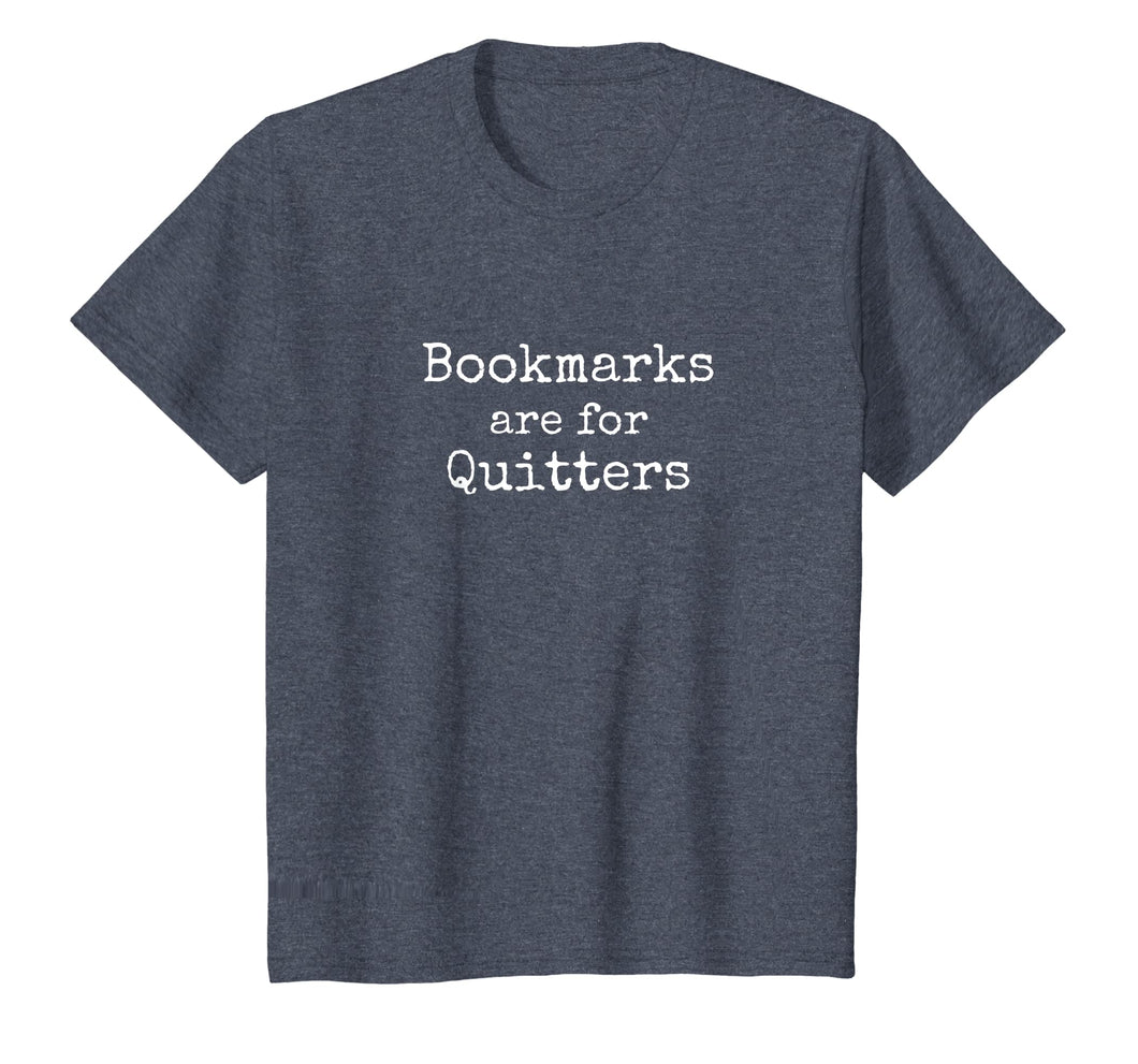Bookmarks Are For Quitters Gift TShirt Book Lovers Librarian