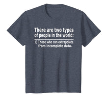 Load image into Gallery viewer, Those Who Can Extrapolate From Incomplete Data Funny T-shirt