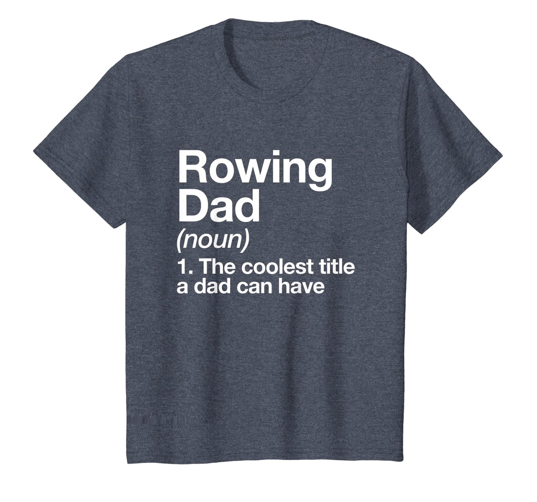 Rowing Dad Definition T-shirt Funny Sports Tee