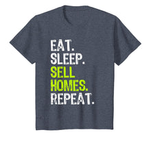 Load image into Gallery viewer, Eat Sleep Sell Homes Repeat Real Estate Gift T-Shirt