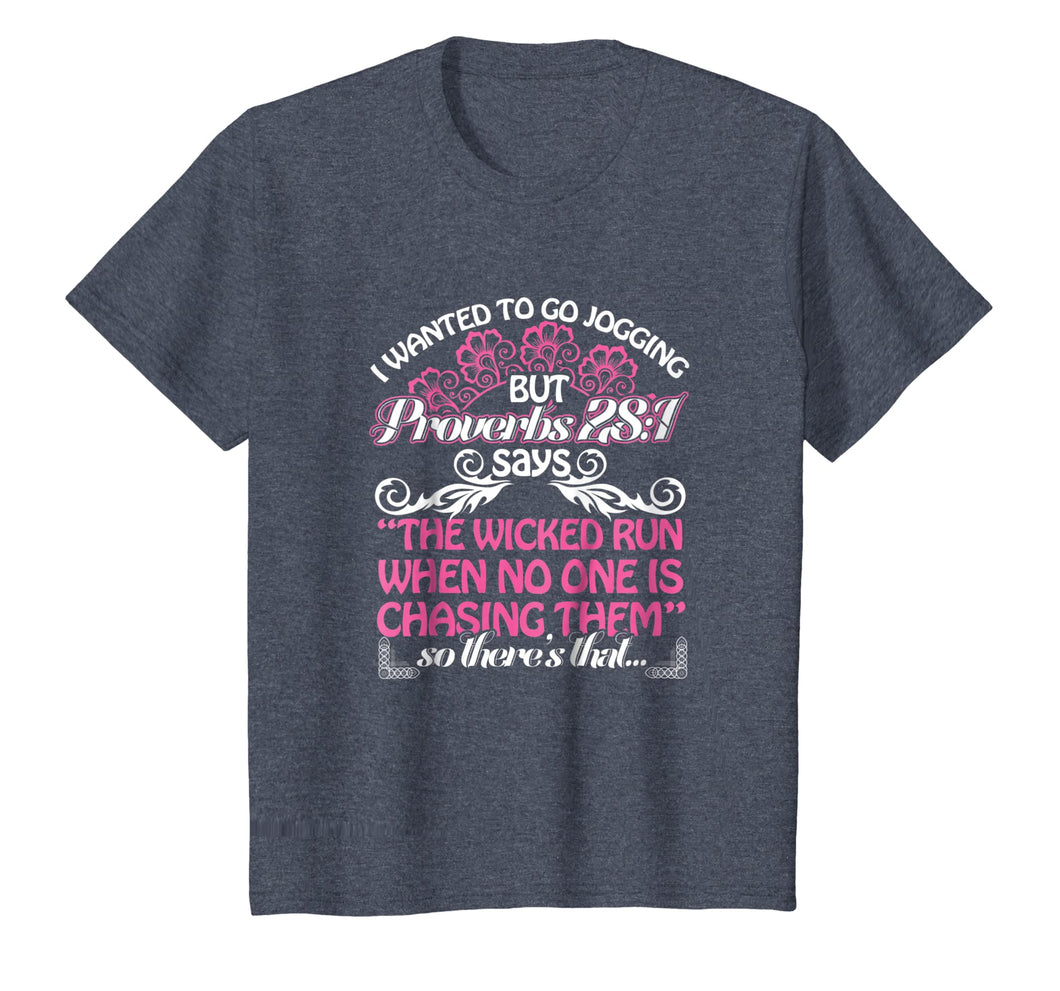 I Wanted To Go Jogging But Proverbs 28:1 T-shirt Funny Gift