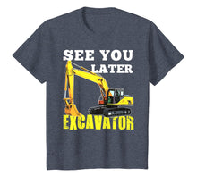 Load image into Gallery viewer, See You Later Excavator Shirt Funny Toddler Boy Kids Shirt