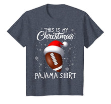 Load image into Gallery viewer, This Is My Christmas Pajama Shirt - Gift For Football Lover T-Shirt