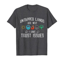 Load image into Gallery viewer, Trust Issues: Untapped Lands - Funny Magic Geek TCG T-Shirt T-Shirt