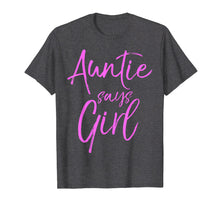 Load image into Gallery viewer, Auntie Says Girl Shirt Cute Pink Gender Reveal Announcement