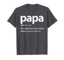 Load image into Gallery viewer, Papa, Like a Grandpa Only Cooler Family T Shirt