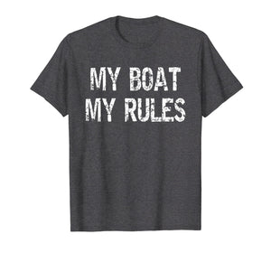 My Boat My Rules T Shirt - Funny Boat Cruise Captain Shirts