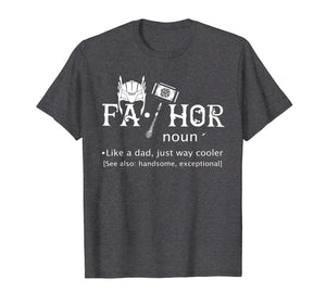 Fathor T-Shirt Fathers Day Shirt Gift Just Way Cooler Funny