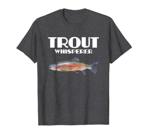 Trout Fishing Shirt - Steelhead Rainbow Trout Whisperer Gift