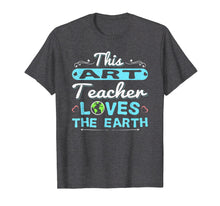 Load image into Gallery viewer, Earth Day Teacher Shirt Art Gift Tee