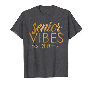 Senior Vibes Class of 2019 Shirt
