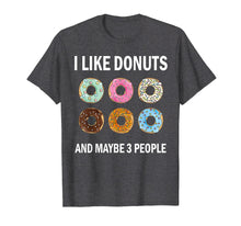 Load image into Gallery viewer, I Like Donuts Tshirt Funny Donut Lovers Gift