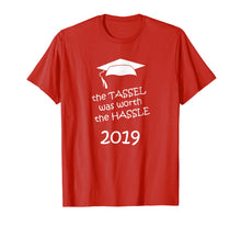 Load image into Gallery viewer, The Tassel Was Worth The Hassle 2019 Graduation T-shirt