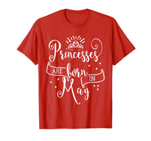 Load image into Gallery viewer, Princesses Are Born In May T-Shirt