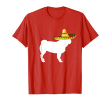 Load image into Gallery viewer, Pug Sombrero Cinco De Mayo Dog T-Shirt