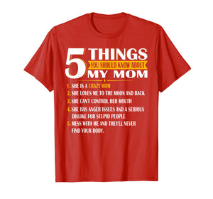 5 Things You Should Know About My Mom T Shirt Mother's Day