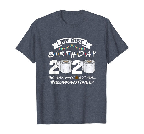 Funny Quarantine 61st Birthday 2020 Bad Year Review T-Shirt