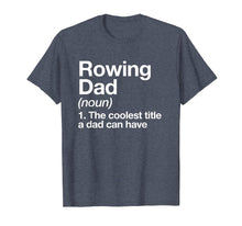 Load image into Gallery viewer, Rowing Dad Definition T-shirt Funny Sports Tee