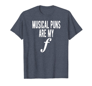 Musical Puns Are My Forte Band Instrument Fun Music T-Shirt