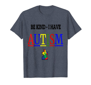 Be Kind I have Autism