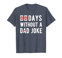 Load image into Gallery viewer, Mens Zero Days Without A Dad Joke Funny T-shirt for Men